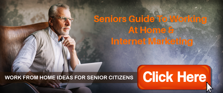 Seniors Guide To Working At Home and Internet Marketing